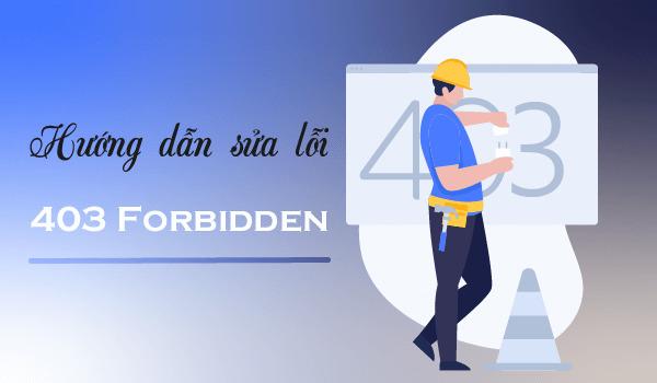 Hướng dẫn sửa lỗi 403 Forbidden Error